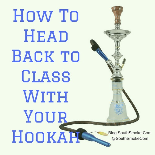 Hookah Lover Back To College Ideas