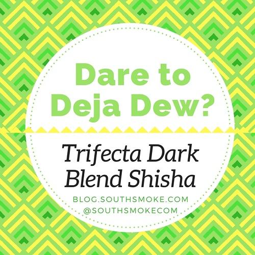 Deja Dew Trifecta Dark Shisha